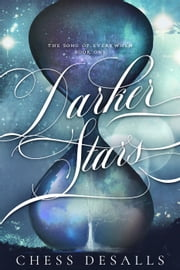Darker Stars - The Song of Everywhen, #1 ebook by Chess Desalls