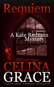 Requiem - The Kate Redman Mysteries, #2 ebook by Celina Grace