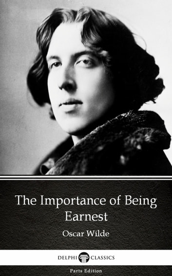The Importance of Being Earnest by Oscar Wilde (Illustrated) ebook by Oscar Wilde