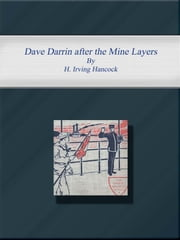 Dave Darrin after the Mine Layers ebook by H. Irving Hancock