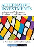 Alternative Investments ebook by H. Kent Baker,Greg Filbeck