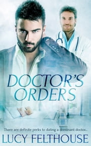 Doctor's Orders ebook by Lucy Felthouse