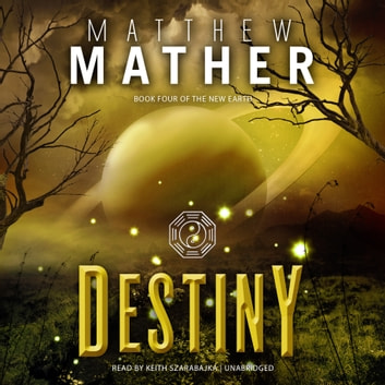 Destiny - Book Four of the New Earth audiobook by Matthew Mather