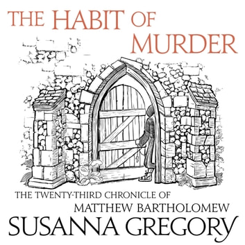 The Habit of Murder - The Twenty Third Chronicle of Matthew Bartholomew audiobook by Susanna Gregory