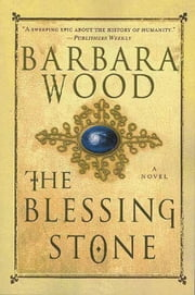 The Blessing Stone ebook by Barbara Wood