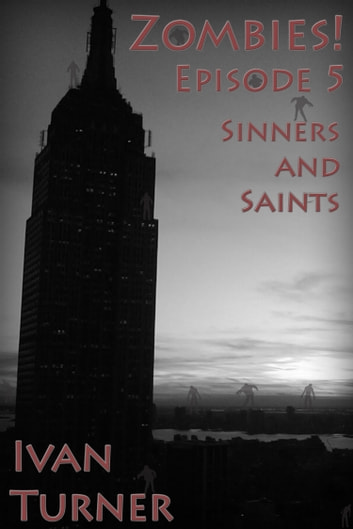 Zombies! Episode 5: Sinners and Saints ebook by Ivan Turner
