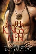 All the King's Men - The Beginning ebook by Donya Lynne