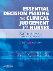 Essential Decision Making and Clinical Judgement for Nurses ebook by Carl Thompson,Dawn Dowding