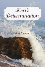 Keri's Determination ebook by Bud Mchale