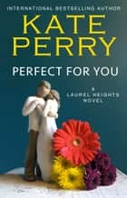Perfect for You ebook by Kate Perry