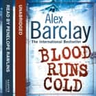 Blood Runs Cold audiobook by Alex Barclay