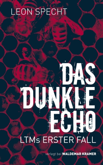Das dunkle Echo - LTMs erster Fall ebook by Leon Specht