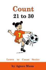 Count from 21 to 30 ebook by Agnes Musa