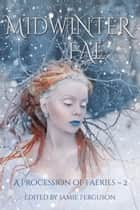 Midwinter Fae ebook by