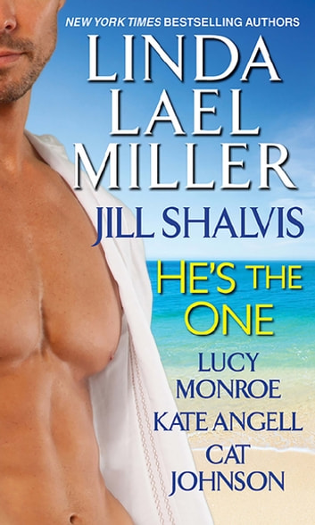He's the One ebook by Lucy Monroe,Linda Lael Miller,Jill Shalvis,Kate Angell,Cat Johnson