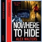 Nowhere To Hide audiobook by Alex Walters