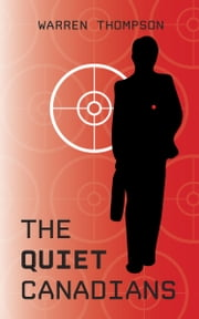 The Quiet Canadians ebook by Thompson, Warren