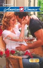 The SEAL's Valentine (Mills & Boon American Romance) (Operation: Family, Book 3) ebook by Laura Marie Altom