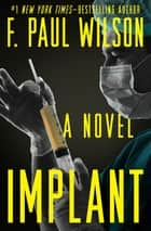 Implant - A Novel ebook by F. Paul Wilson