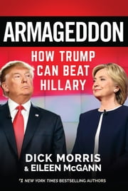 Armageddon - How Trump Can Beat Hillary ebook by Dick Morris,Eileen McGann