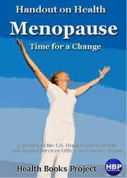 Menopause Time for a Change ebook by U.S. Department of Health  and Human Services Office on Women's Health