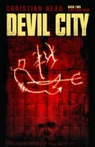 Devil City ebook by Christian Read
