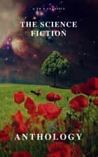 The Science Fiction Anthology eBook by Andre Norton, Murray Leinster, Lester del Rey,...