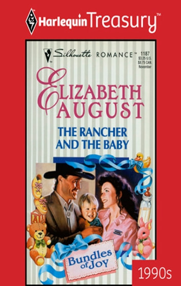 The Rancher and the Baby ebook by Elizabeth August