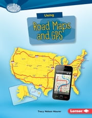 Using Road Maps and GPS audiobook by Tracy Nelson Maurer