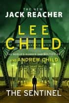 The Sentinel - (Jack Reacher 25) ebook by Lee Child, Andrew Child