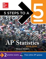 5 Steps to a 5 AP Statistics, 2014-2015 Edition ebook by Duane Hinders