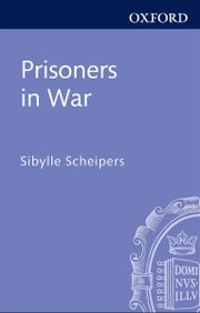 Prisoners in War ebook by Sibylle Scheipers