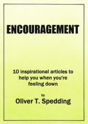 Encouragement ebook by Oliver T Spedding