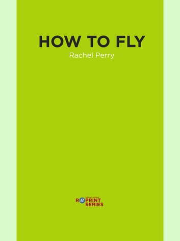 How to Fly ebook by Rachael Perry
