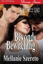 Beyond Bewitching ebook by