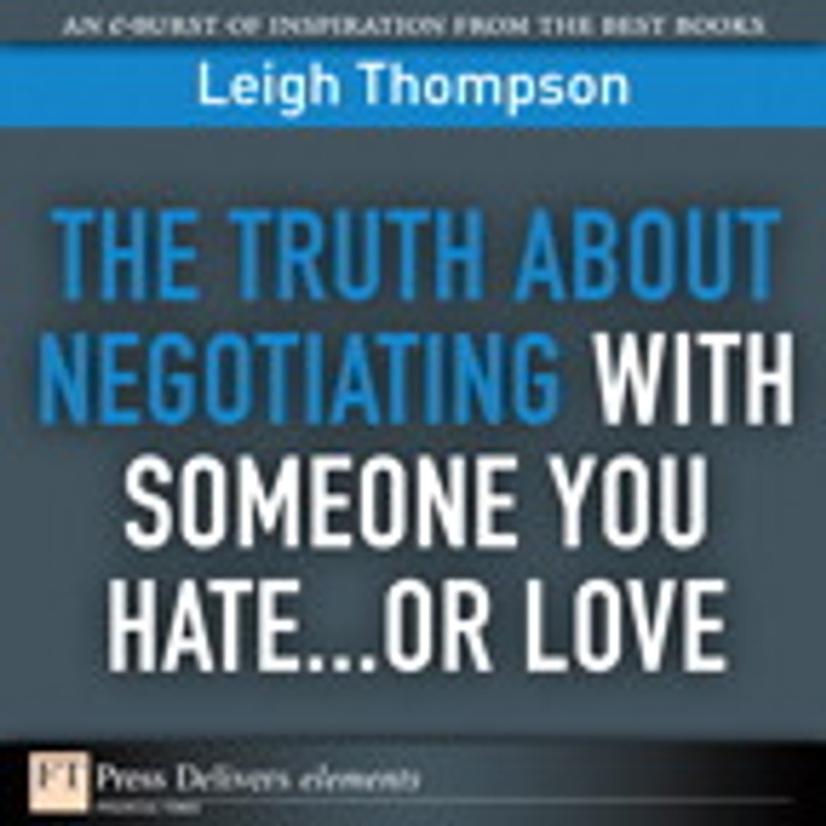 The Truth About Negotiating with Someone You Hate...or Love eBook by Leigh  L. Thompson - 9780132485159   Rakuten Kobo
