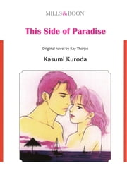 THIS SIDE OF PARADISE (Mills & Boon Comics) - Mills & Boon Comics ebook by Kay Thorpe