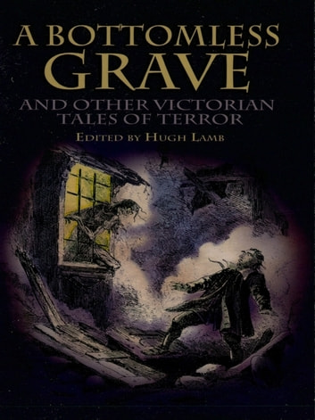 A Bottomless Grave - and Other Victorian Tales of Terror ebook by