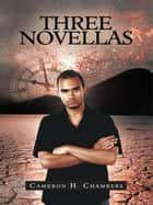 Three Novellas ebook by Cameron H. Chambers