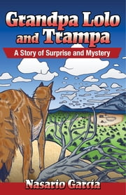 Grandpa Lolo and Trampa: A Story of Surprise and Mystery - Abuelito Lolo y Trampa: Un cuento de sorpresa y misterio ebook by Nasario Garcia