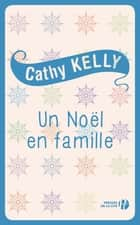 Un Noël en famille ebook by Cathy KELLY, Claire-Marie CLÉVY
