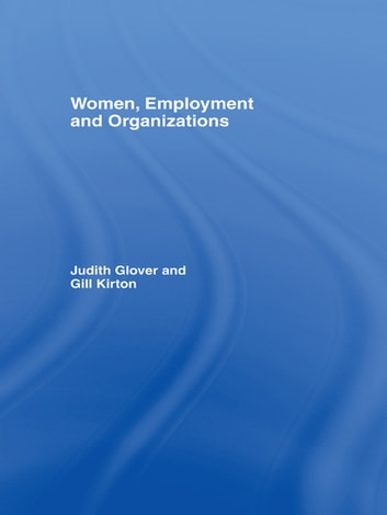 Women, Employment and Organizations eBook by Judith Glover,Gill Kirton