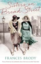 Sisters on Bread Street ebook by Frances Brody