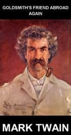 Goldsmith's Friend Abroad Again [con Glossario in Italiano] ebook by Mark Twain, Eternity Ebooks