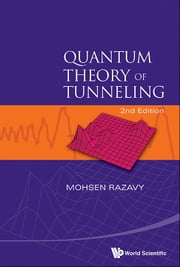 Quantum Theory of Tunneling ebook by Mohsen Razavy