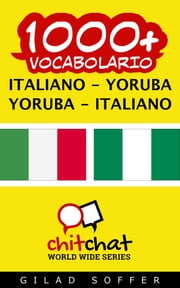 1000+ vocabolario Italiano - Yoruba ebook by Gilad Soffer