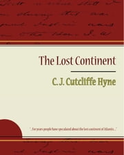 The Lost Continent ebook by C. J. Cutcliffe Hyne