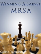 Winning Against MRSA ebook by Cedric Yamashita