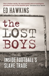 The Lost Boys - Inside Football's Slave Trade ebook by Ed Hawkins