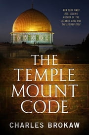The Temple Mount Code ebook by Charles Brokaw
